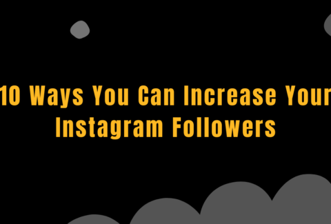 10 ways you can increase your Instagram followers