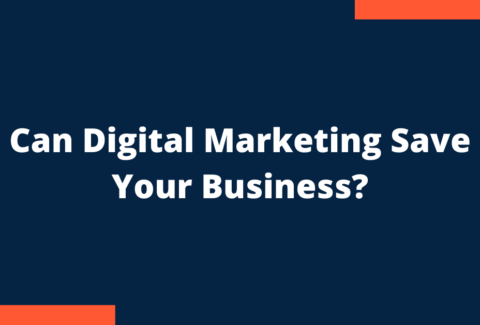 Can digital marketing save your business?
