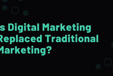 Is Digital Marketing Replaced Traditional Marketing?